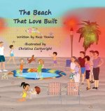 The Beach That Love Built