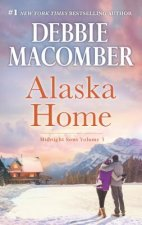 Alaska Home: Falling for Him\Ending in Marriage\Midnight Sons and Daughters
