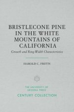 Bristlecone Pine in the White Mountains of California: Growth and Ring-Width Characteristics