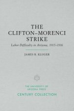 The Clifton-Morenci Strike: Labor Difficulty in Arizona, 1915-1916
