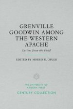 Grenville Goodwin Among the Western Apache: Letters from the Field