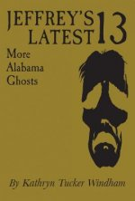 Jeffrey's Latest 13: More Alabama Ghosts, Commemorative Edition