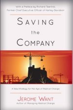Saving the Company: A New Strategy for the Age of Radical Change