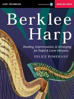Berklee Harp: Reading, Improvisation, & Arranging for Pedal & Lever Harpists