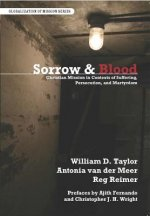 Sorrow and Blood: Christian Mission in Contexts of Suffering, Perseccution, and Martyrdom