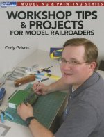 Workshop Tips & Projects for Model Railroaders