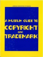 MUSEUM GUIDE TO COPYRIGHT AND
