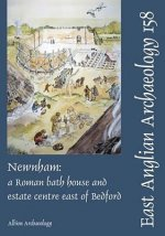 Newnham: A Roman Bath House and Estate Centre East of Bedford