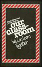 Our Classroom: We Can Learn Together