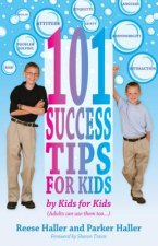 101 Success Tips for Kids: By Kids for Kids
