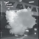 Cornell Journal of Architecture 10: Spirits