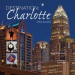 Destination: Charlotte: The Book