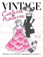 The Vintage Contessa & Princessa