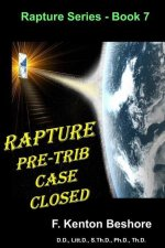 Rapture: Pre-Trib Case Closed