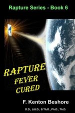 Rapture Fever Cured