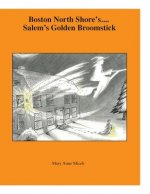 Boston North Shore's ... Salem's Golden Broomstick