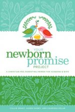 Your Newborn Promise Project: A Christian Pre-Parenting Primer for Husband & Wife