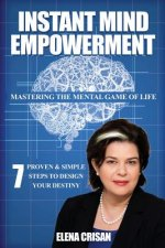 Instant Mind Empowerment: 7 Proven & Simple Step System to Design Your Destiny