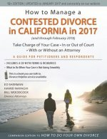 How to Manage a Contested Divorce in California in 2017: Take Charge of Your Case - In or Out of Court - With or Without an Attorney