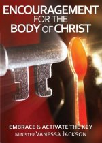 Encouragement for the Body of Christ - Embrace & Activate the Key