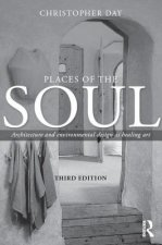 Places of the Soul: Architecture and Environmental Design as Healing Art