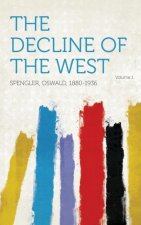 The Decline of the West Volume 1