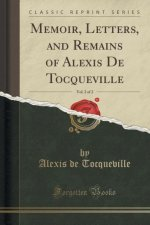 Memoir, Letters, and Remains of Alexis De Tocqueville, Vol. 2 of 2 (Classic Reprint)