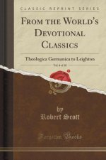 From the World's Devotional Classics, Vol. 4 of 10