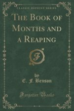 Book of Months and a Reaping (Classic Reprint)
