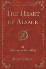 Heart of Alsace (Classic Reprint)