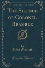Silence of Colonel Bramble (Classic Reprint)