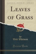 LEAVES OF GRASS  CLASSIC REPRINT
