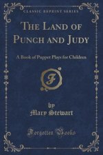 THE LAND OF PUNCH AND JUDY: A BOOK OF PU