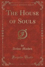 THE HOUSE OF SOULS  CLASSIC REPRINT
