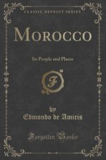 MOROCCO: ITS PEOPLE AND PLACES  CLASSIC