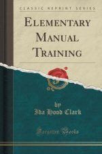 Elementary Manual Training (Classic Reprint)