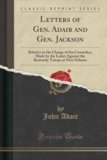 Letters of Gen. Adair and Gen. Jackson