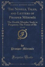 Novels, Tales, and Letters of Prosper Merimee, Vol. 4 of 8