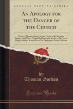 AN APOLOGY FOR THE DANGER OF THE CHURCH: