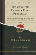 The Vision and Creed of Piers Ploughman, Vol. 1 of 2
