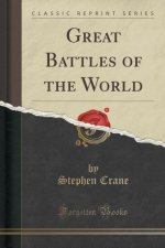 Great Battles of the World (Classic Reprint)