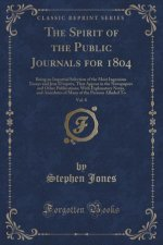 The Spirit of the Public Journals for 1804, Vol. 8