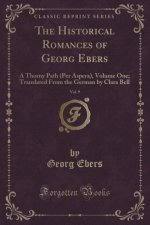 The Historical Romances of Georg Ebers, Vol. 9
