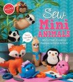 Sew Mini Animals: More Than 12 Animal Plushies to Stitch & Stuff