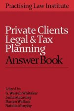 Private Clients Legal and Tax Planning Answer Book 2016