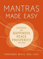 Mantras Made Easy: Includes 200 Mantras for Happiness, Peace, Prosperity, and More