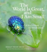 The World Is Great, and I Am Small: A Bug's Prayer