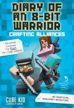 Diary of an 8-Bit Warrior: Crafting Alliances (Book 3 8-Bit Warrior series)