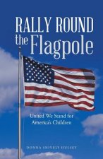 Rally Round the Flagpole: United We Stand for America's Children