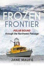 The Frozen Frontier: How One Small Boat Conquered the Northwest Passage
